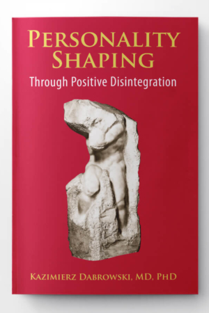 Personality-Shaping Through Positive Disintegration