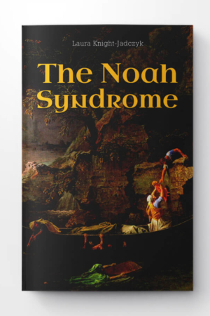 The Noah Syndrome